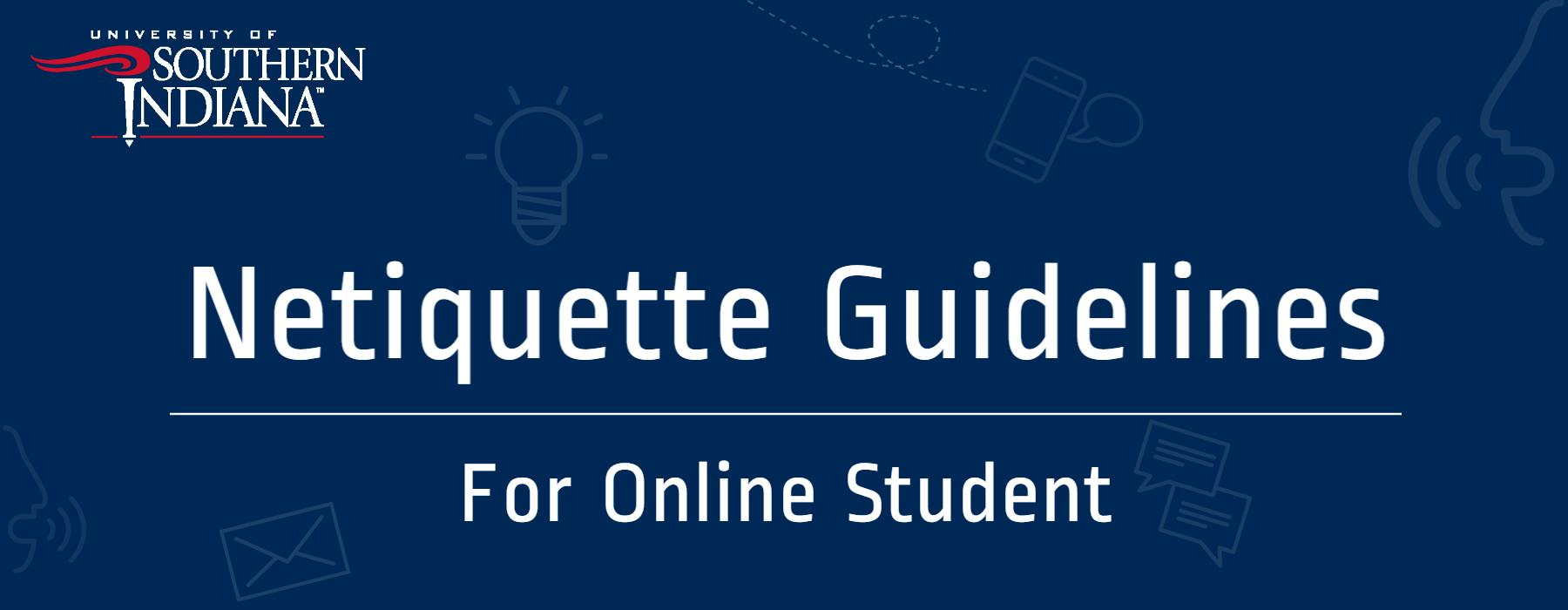 Netiquette Guidelines for Online Student