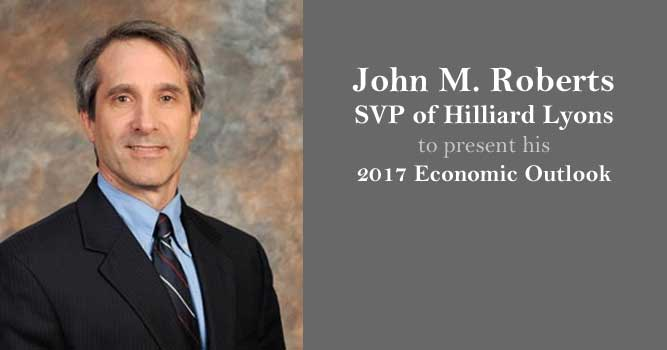 2017-02-13 John Roberts SVP Hillard Lyons 2017 Economic Outlook