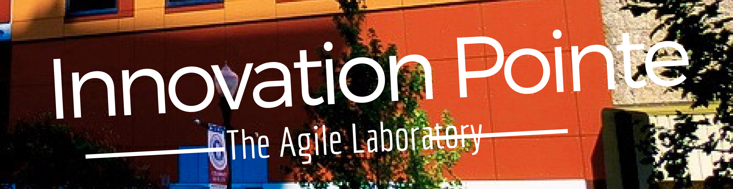 Innovation Pointe - The Agile Laboratory