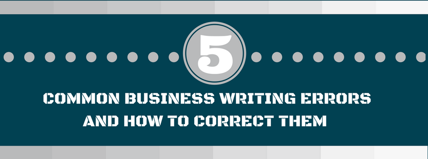 5 common business writing errors and how to correct them