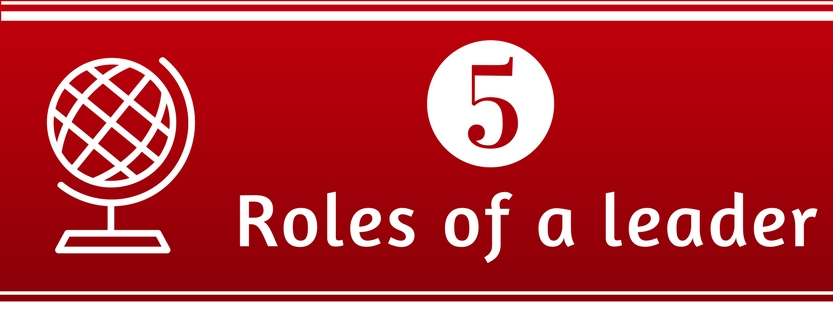5 roles of a leader(graphic)