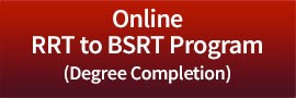 Online RRT to BSRT Program (Degree Completion)