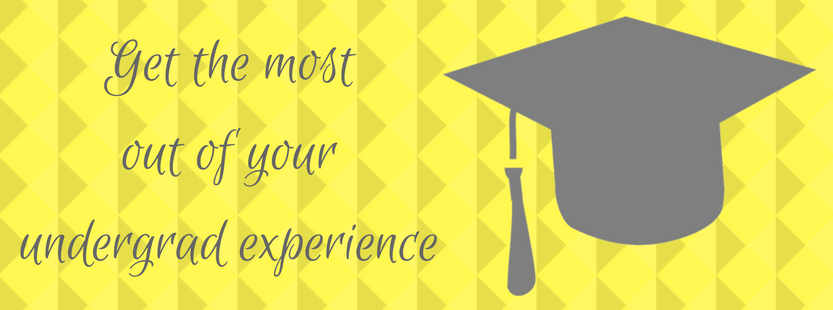 Get the most out of your undergrad experience (graphic)