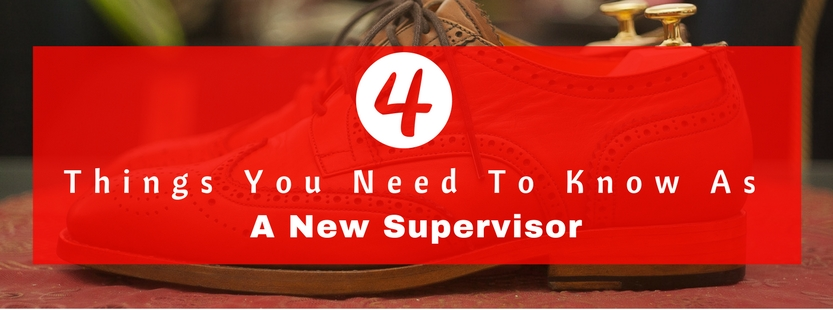 4 Things you need to know as a new supervisor