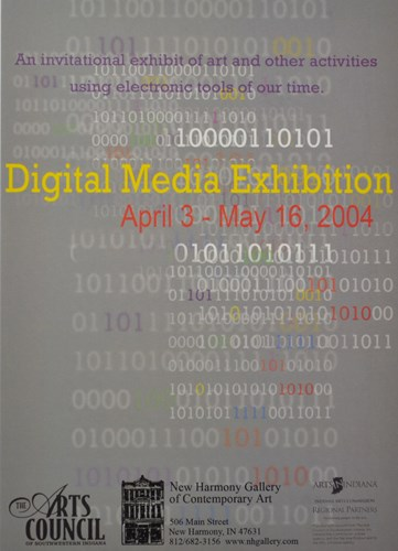An invitational exhibit of art and other activities using electronic tools of our time Digital Media Exhibition April 3-May 16, 2004
